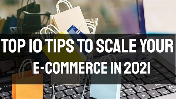 Top 10 Tips To Scale your e-commerce in 2021