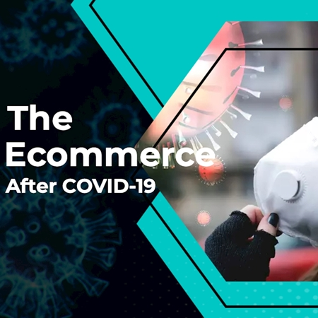 The Ecommerce After COVID-19